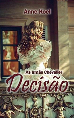 As Irmãs Chevalier: Decisão