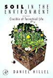 img - for Soil in the Environment: Crucible of Terrestrial Life book / textbook / text book