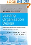 Leading Organization Design: How to M...