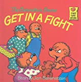 The Berenstain Bears Get in a Fight, Stan Berenstain and Jan Berenstain, 0812400585