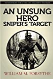 img - for An Unsung Hero: Sniper's Target (Volume 2) book / textbook / text book
