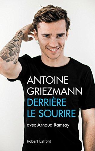 ANTOINE GRIEZMANN - DERRIERE LE SOURIRE