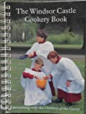 The Windsor Castle Cookery Book: Entertaining With the Children of the Garter