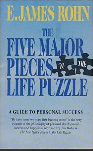 The Five Major Pieces To The Life Puzzle A Guide To Personal Success E James Rohn 9780909608033 Amazon Com Books