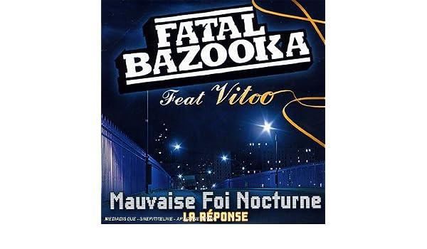MAUVAISE NOCTURNE FATAL BAZOOKA TÉLÉCHARGER FOI