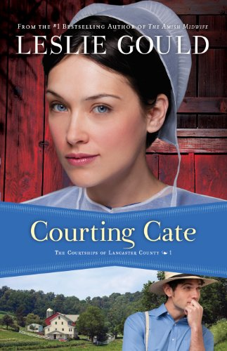 Courting Cate (The Courtships of Lancaster County, Book ()