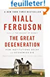 The Great Degeneration: How Instituti...