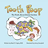 Tooth Poop: The Truth About Dental Cavities