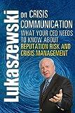 Lukaszewski on Crisis Communications, Lukaszewski, Jim, 1931332576