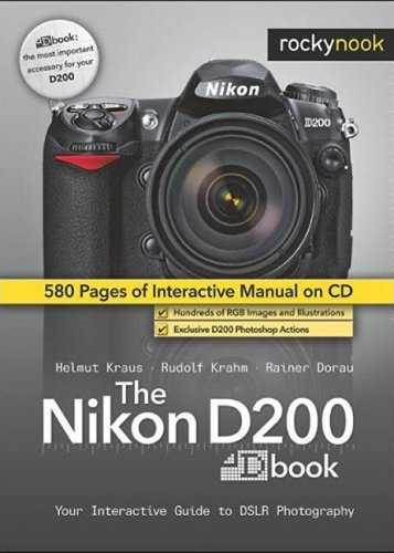 The Nikon D200 Dbook: Your Interactive Guide to DSLR Photography