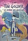 Tim Golder, le monde des griffons par Colin