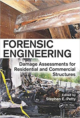 Forensic Engineering Damage Assessments For Residential And Commercial Structures Petty Stephen E 9781439899724 Amazon Com Books