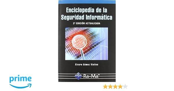 Enciclopedia de la Seguridad Informática. 2ª Edición: Amazon.es: Álvaro Gómez Vieites, ANTONIO GARCIA TOME: Libros