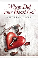 Where Did Your Heart Go? (The Heart Trilogy Book 1) Kindle Edition