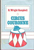 Circus Couronne, Campbell, R. Wright, 0816165947