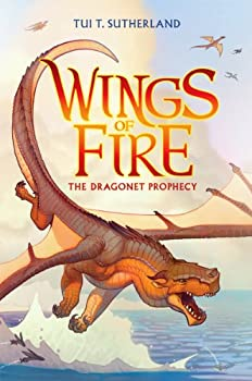 Wings of Fire Book One: The Dragonet Prophecy Hardcover – July 1, 2012 by Tui T. Sutherland (Author)