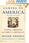 Coming to America: A History of Immig...