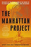 Manhattan Project: The Birth of the Atomic Bomb in the Words of Its Creators, Eyewitnesses, and Historians