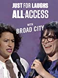 Just For Laughs All Access - With Broad City