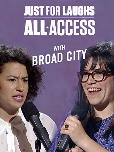 Just For Laughs All Access   With Broad City