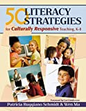 50 Literacy Strategies for Culturally Responsive Teaching, K-8 9781412925723