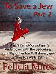 To Save a Jew, Part 2 (Natasha Kelly, Mossad Spy Book 5)