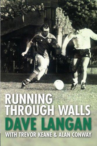 Running Through Walls Dave Langan Langan Dave Keane Trevor Conway Alan 9781780910109 Amazon Com Books