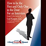 How to Be the First and Only One in the Door for an Interview | Gail Kasper