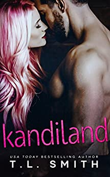 Kandiland by TL Smith