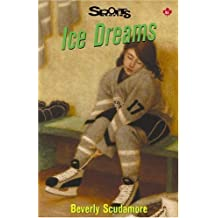 By Beverly Scudamore Ice Dreams [Paperback]