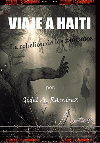 VIAJE A HAITÍ: LA REBELIÓN DE LOS ZÁNGANOS (VIAJE A HAITI nº 2) (Spanish Edition)