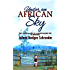 Under An African Sky: The Unusual Life of a Missionaries' Kid in Ethiopia