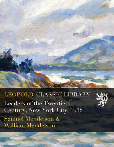 Download Leaders of the Twentieth Century, New York City, 1918 pdf