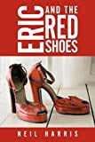 Eric and the Red Shoes, Neil Harris, 1452008752