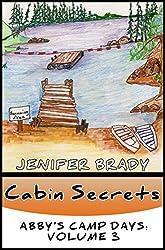 Cabin Secrets (Abby's Camp Days Book 3)