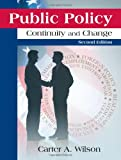 Public Policy : Continuity and Change, Wilson, Carter A., 1577667891