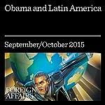 Obama and Latin America   Michael Reid