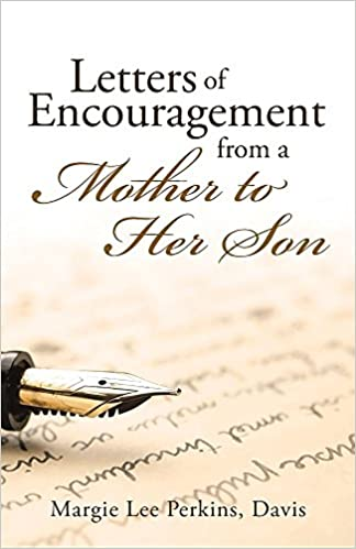 Letters Of Encouragement From A Mother To Her Son Davis Margie Lee