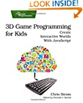 3D Game Programming for Kids: Create...