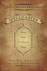 Spellcaster: Seven Ways to Effective Magic