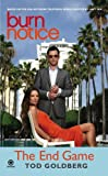 Burn Notice - The End Game, Tod Goldberg, 0451226763