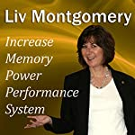 Increase Memory Power Performance System (With Mind Music for Peak Performance) | Liv Montgomery