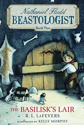 The Basilisk's Lair (Nathanial Fludd, Beastologist)