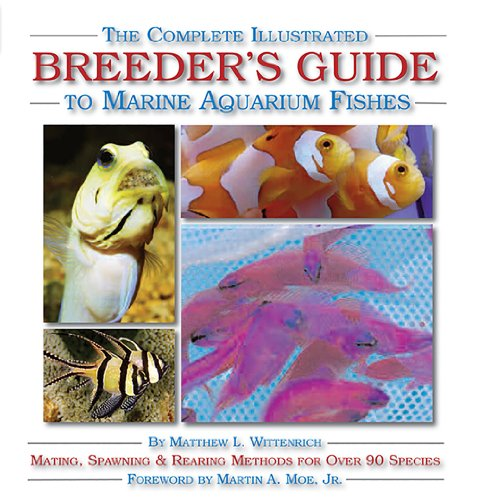 - The Complete Illustrated Breeder's Guide to Marine Aquarium Fishes
