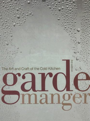 Garde Manger, Custom: The Art and Craft of the Cold Kitchen