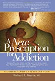 A New Prescription for Addiction: Subutex, Prometa, Vivitrol, and Campral--The Revolutionary New Treatments for Alcohol, Cocaine, Methamphetamine, and Prescription Drug Addiction