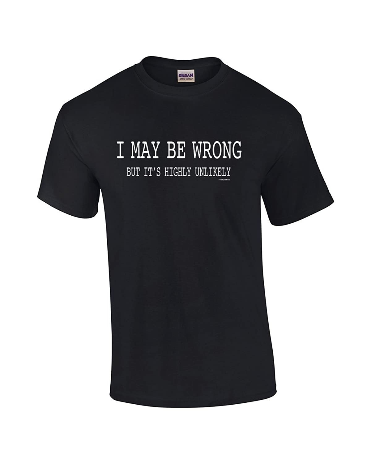 Amazon.com: Mens Funny Sayings Slogans T Shirts-I May Be Wrong ...
