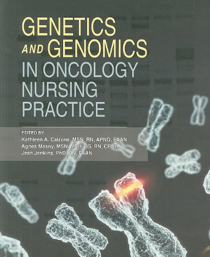 Genetics and Genomics in Oncology Nursing Practice by Oncology Nursing Society