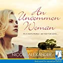 An Uncommon Woman Audiobook by Nicole Alexander Narrated by Kathryn Hartman