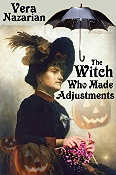 The Witch Who Made Adjustments by [Nazarian, Vera]